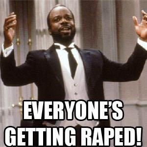 everyones getting raped