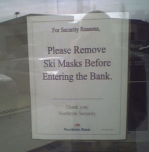 Also, please leave handguns and notes threatening the teller in your car. - pichars.org