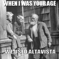 when I was your age we used altavista
