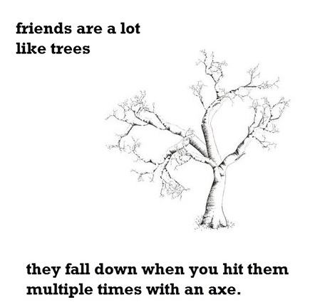 friends are like trees - pichars.org
