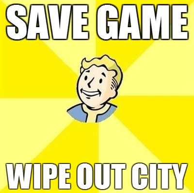save game, wipe out city
