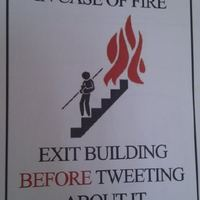 in case of fire exit before tweeting about it