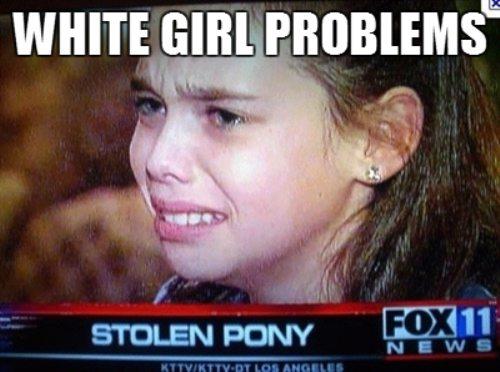 white girl problemsd