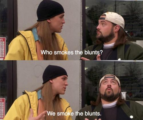 who smokes the blunts?