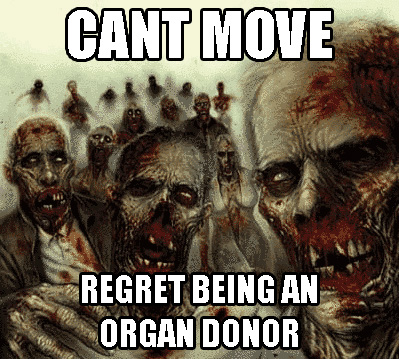zombie regrets being an organ donar