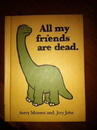 All my friends are dead - pichars.org
