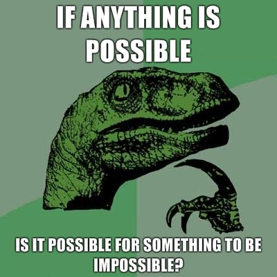 if anything is possible, is it possible for something to be impossible?