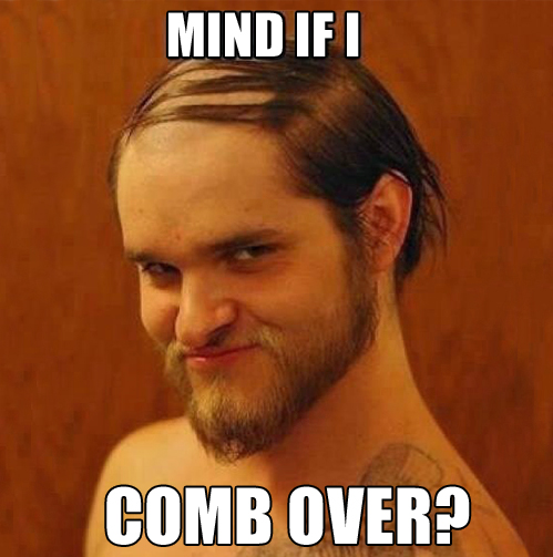 Mind if I comb over? - pichars.org